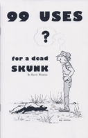99 uses for a Dead Skunk