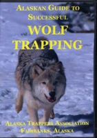 Alaskan Guide to Successful Wolf Trapping
