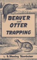 Beaver and Otter Trapping (Hawbaker)