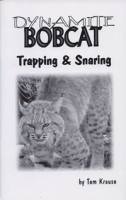Dynamite Bobcat Trapping & Snaring