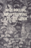High Rolling Coon Trapping a Decade Later