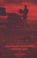 High Rolling Fox Trapping A Decade Later