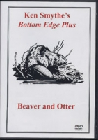 Ken Smythe's Bottom Edge Plus Beaver and Otter
