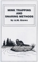 Grawes Mink Trapping & Snaring Methods