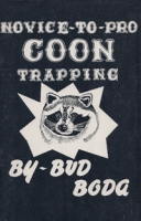 Novice-to-Pro Coon Trapping